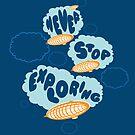 Never Stop Exploring by Sixto Tomas Marcelo