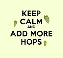 Keep Calm! and add more hops by BrendanGraham