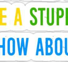 Stupid Werewolves (rainbow 1) Sticker