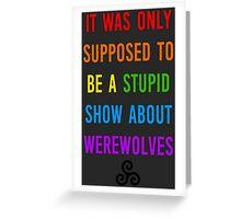Stupid Werewolves (rainbow 1) Greeting Card