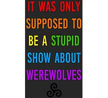 Stupid Werewolves (rainbow 1) Photographic Print