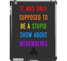Stupid Werewolves (rainbow 1) iPad Case/Skin