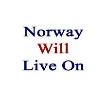 Norway Will Live On Photographic Print