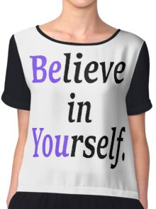 believe in your self. Chiffon Top