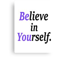 believe in your self. Canvas Print