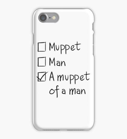 Muppet or Man iPhone Case/Skin