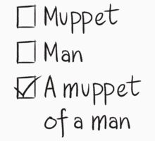 Muppet or Man Kids Tee