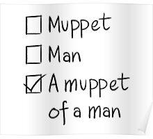 Muppet or Man Poster