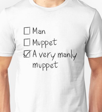 Man or Muppet Unisex T-Shirt