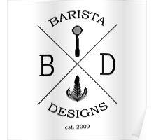 Barista Designs est.2009 Poster