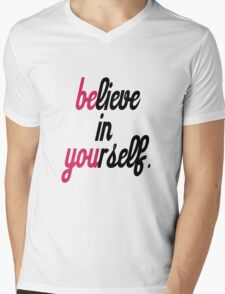 believe in your self. Mens V-Neck T-Shirt