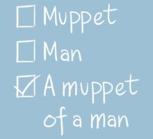 Muppet or Man DARK Baby Tee