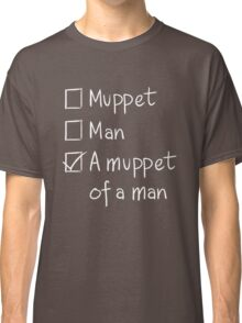 Muppet or Man DARK Classic T-Shirt