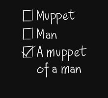 Muppet or Man DARK Unisex T-Shirt
