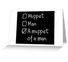 Muppet or Man DARK Greeting Card