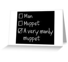 Man or Muppet Greeting Card