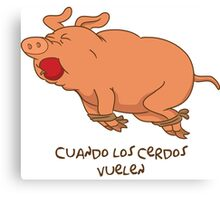 Cuando los cerdos vuelen Canvas Print