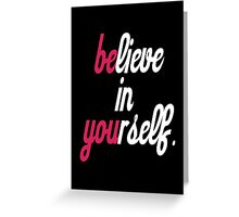 believe in your self. Greeting Card