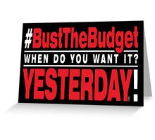 Bust The Budget - card - black Greeting Card