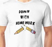 down with homework Unisex T-Shirt