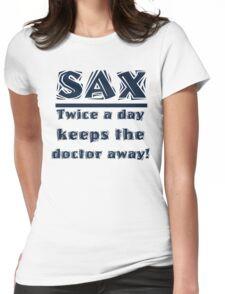 Sax Twice a Day Keeps the Doctor Away Womens Fitted T-Shirt