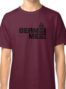 Beam me up V.1 (black) Classic T-Shirt