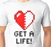 Get a Life! - White Edition Unisex T-Shirt