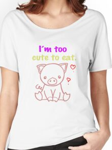 Vegan T-shirt - I'm too Cute to Eat  Women's Relaxed Fit T-Shirt
