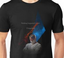 Nothing Happened to me. Unisex T-Shirt