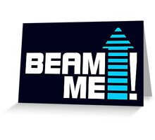 Beam me up V.1 (2c) Greeting Card