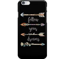 Follow Your Dreams on Black iPhone Case/Skin