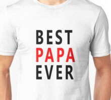best papa ever Unisex T-Shirt