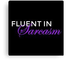 Fluent In Sarcasm (For Dark Background) Canvas Print