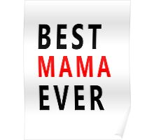best mama ever Poster