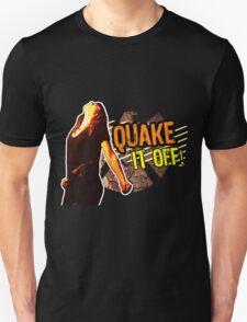 Quake it Off! Unisex T-Shirt