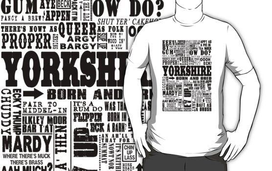 """YORKSHIRE SAYINGS"""" T-Shirts & Hoodies by DOOLALLY 
