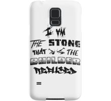 I Am the Stone that the Builder Refused Samsung Galaxy Case/Skin