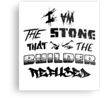 I Am the Stone that the Builder Refused Metal Print