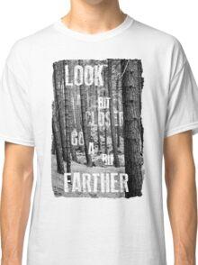 Look Closer Classic T-Shirt
