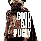 The Good, The Bad, and The Pugly by Bill Cournoyer