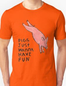 Pigs Just Wanna Have Fun #2 T-Shirt