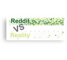 Reddit VS Reality Metal Print