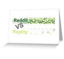 Reddit VS Reality Greeting Card