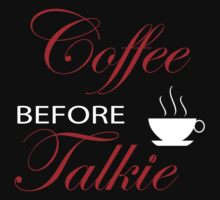 coffee before talkie by designshoop