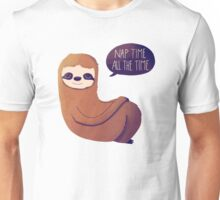 Nap Time, All The Time Unisex T-Shirt