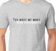 Bad Decisions Unisex T-Shirt