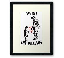 Hero or Villain Framed Print