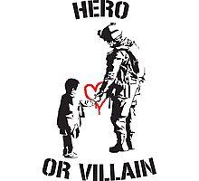 Hero or Villain Photographic Print