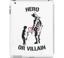 Hero or Villain iPad Case/Skin