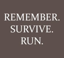 Remember. Survive. Run. T-Shirt